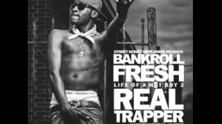 Bankroll Fresh - Behind The Fence Prod. By D Rich