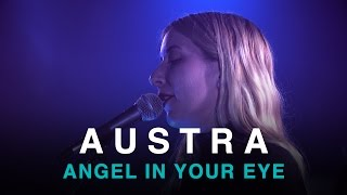 Austra | Angel In Your Eye | First Play Live