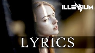 The Chainsmokers - Don't Let Me Down (Illenium Remix) [LYRICS]