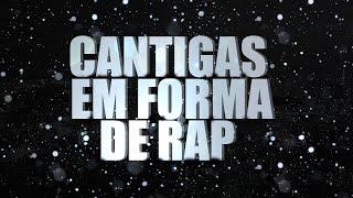 CANTIGAS EM FORMA DE RAP | Parabéns Pra Você..