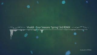 [TPRMX] Vivaldi - Four Seasons 'Spring' 3rd REMIX