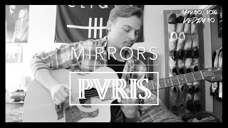 | PVRIS - Mirrors | (Jeff Miller cover)