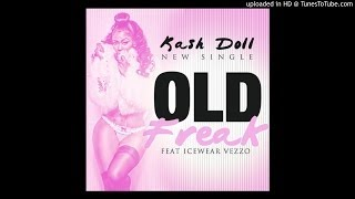 Kash Doll - Old Freak (Feat. Icewear Vezzo)
