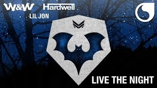 W&W & Hardwell & Lil Jon - Live The Night (Official Audio)
