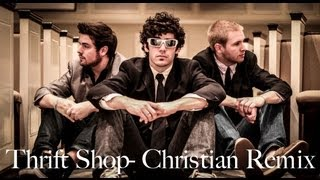Thrift Shop - Christian Remix ©
