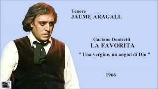 """Tenore JAUME ARAGALL - La Favorita """"Una vergine, un angiol di Dio""""  (Live 1966)"""