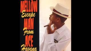Mellow Man Ace - Hip Hop Creature - Escape From Havana