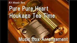 "Pure Pure Heart/Houkago Tea Time [Music Box] (Anime ""K-On!"" Insert Song)"