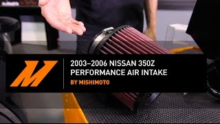 2003–2006 Nissan 350Z Intake Features Video By Mishimoto