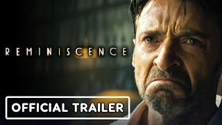 Reminiscence - Official Trailer (2021) Hugh Jackman, Rebecca Ferguson