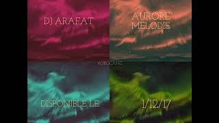 Dj Arafat - Aurore Mélodie (échantillon son dispo le 1/12/17)