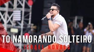 Tô Namorando Solteiro - Israel Novaes - Villa Mix Goiânia 2015 ( Ao Vivo )
