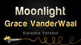 Grace VanderWaal - Moonlight (Karaoke Version)