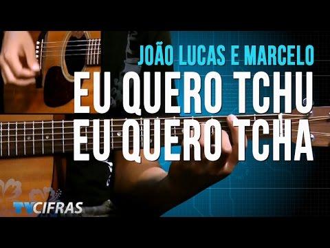João Lucas e Marcelo - Eu Quero Tchu Eu Quero Tcha (ver. Luau)