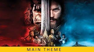WARCRAFT Movie Soundtrack OST - Main Theme by Ramin Djawadi