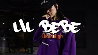 DaniLeigh - Lil Bebe (Remix)CHOREOGRAPHY by  NATAILIE