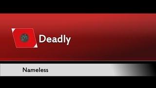 Nameless - Deadly