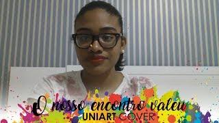 O nosso encontro valeu - UniArt Cover