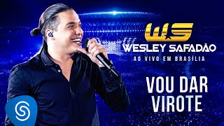 Wesley Safadão - Vou dar virote [DVD Ao vivo em Brasília]