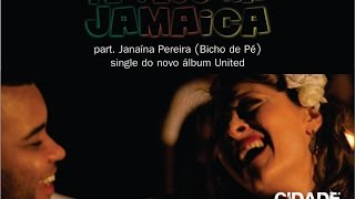 Cidade do Reggae - Te vejo na Jamaica  Part. Janaína Pereira (Bicho de Pé)