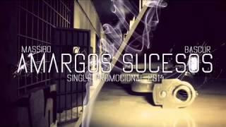 BASCUR FT. MASSIBO - AMARGOS SUCESOS ( single promocional 2014 )