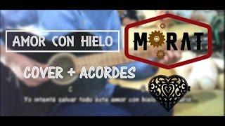 Morat - Amor con hielo (Cover + Acordes)