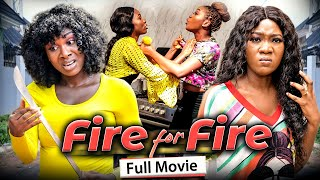 FIRE FOR FIRE (Full Movie) Chinenye Nnebe & Sonia Uche 2021 Latest Nigerian Nollywood Full Movie