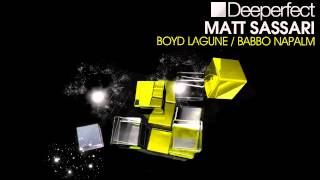 Matt Sassari - Boyd Lagune (Original Mix) [Deeperfect]