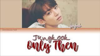 Jungkook (정국) BTS (방탄소년단) - Only Then (그때 헤어지면 돼)-(Sub español+Eng Sub+Roma+Han+Lyrics)(Short Cover)