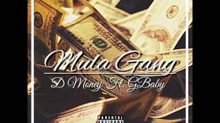 D Money - Mula Gang Ft. GBaby