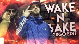 WAKE N BAKE - REGULA ft Dillaz - CSGO EDIT ‹ Maz ›