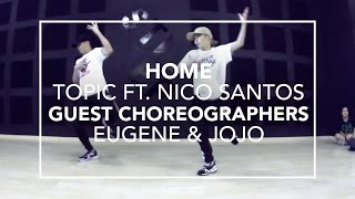 Home (Topic ft. Nico Santos) | Camp Believe 2016 | Eugene & Jojo Choreography