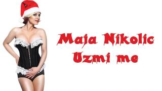 Maja Nikolic - Uzmi me - (Audio 1998) HD