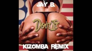Doin It KIZOMBA Remix