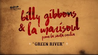 Billy Gibbons & La Marisoul (from La Santa Cecilia) – Green River (Lyric Video)