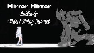 Mirror Mirror RWBY ~ Lollia Orchestral (Videri String Quartet)
