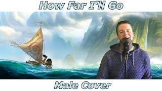 How Far I'll Go - Disney's Moana (Vaiana) (MALE COVER)