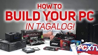 PA-HELP - How to build a PC - Part 1 - Choosing the parts (IN TAGALOG!)