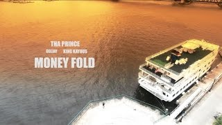 Tha Prince - Money Fold feat. Deejay & King Kayous [Official Music Video]