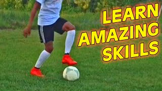 Learn Amazing Football Skills Tutorial ★ Neymar Skills/Ronaldo/Ronaldinho
