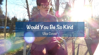 Would You Be So Kind- Dodie Clark (Cover)