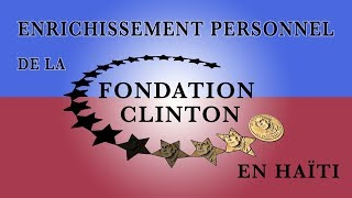 info / Enrichissement personnel de la Fondation Clinton en Haïti