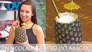 Como fazer Piña Colada dentro do abacaxi - Segredinhos #120