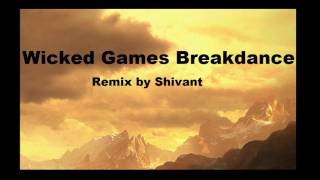 Breakdance Music 2017 remix WICKED GAMES