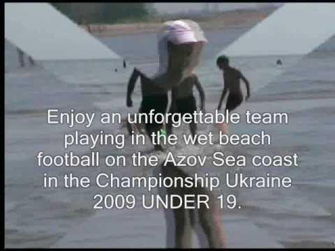 Azov Sea, Ukraine, wet beach football, Championship Ukraine 2009 UNDER 19, U-19