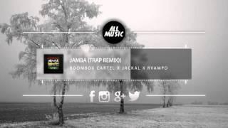 Boombo x Cartel x Jackal x RVAMPD - JAMBA (TRAP REMIX)