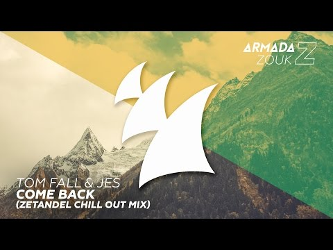 Tom Fall & JES - Come Back (Zetandel Chill Out Mix)