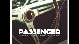 Passenger - Daniel Ellsworth + The Great Lakes [As heard on Grey's Anatomy]