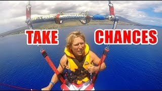 Take Chances in Life Before its Too Late, Sail High and Just Do It!
