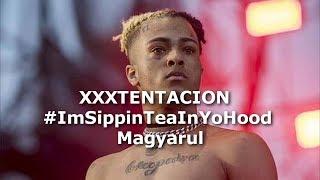 XXXTENTACION - #ImSippinTeaInYoHood Magyarul (Magyar Felirat)